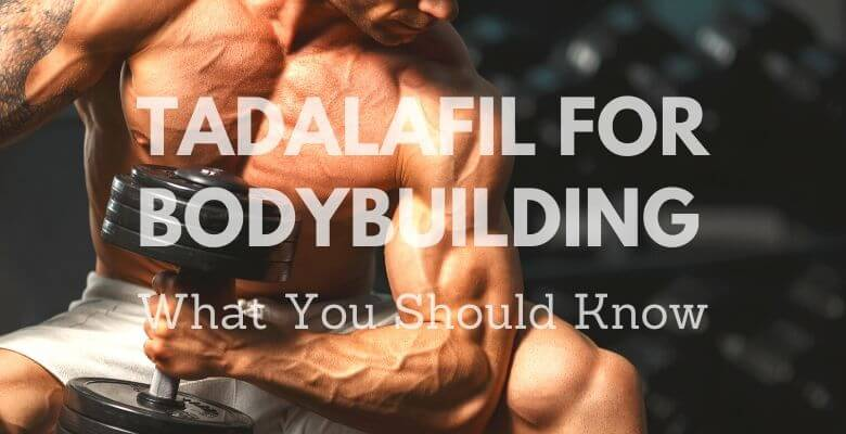 Tadalafil for Bodybuilding